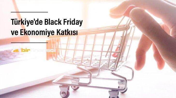 Türkiye'de Black Friday ve Ekonomiye Katkısı, Bir Finansçı