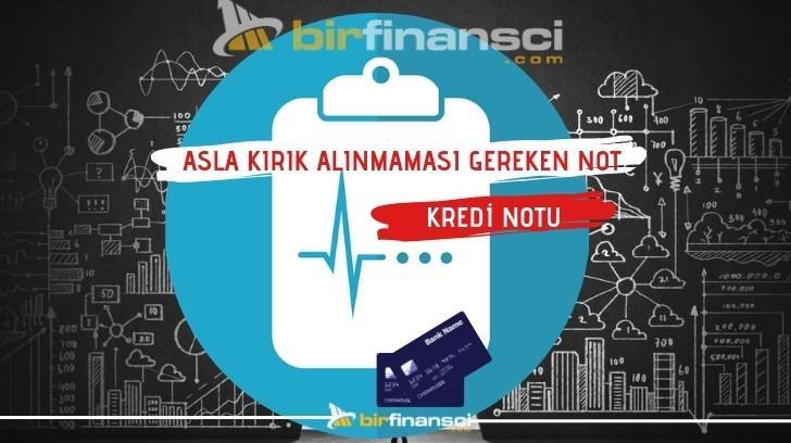 ASLA KIRIK ALINMAMASI GEREKEN NOT: KREDİ NOTU, Bir Finansçı